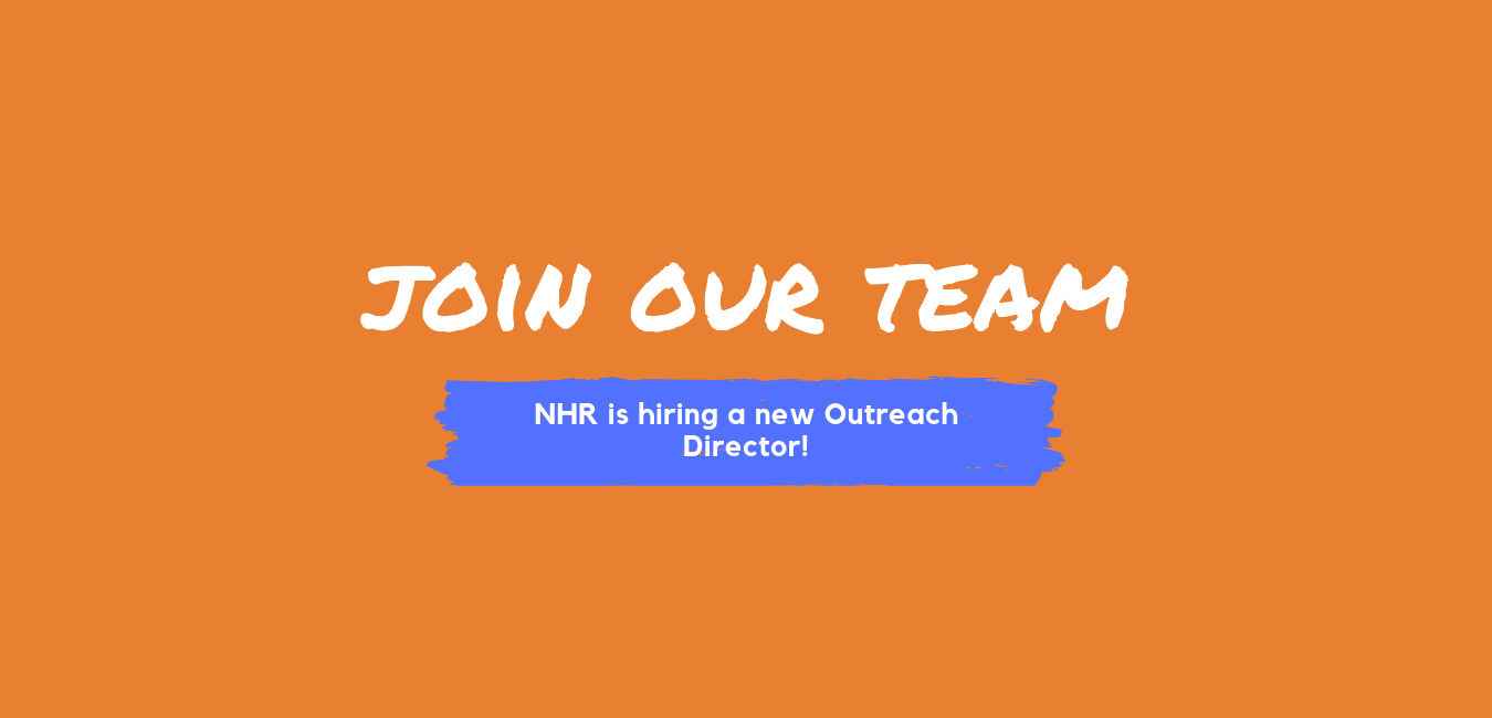 Join our team! NHR is hiring an Outreach Director